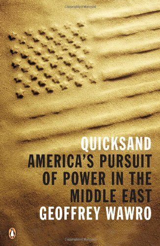Quicksand America's Pursuit of Power in the Middle East  2011 edition cover
