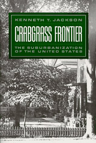 Crabgrass Frontier The Suburbanization of the United States  1985 edition cover