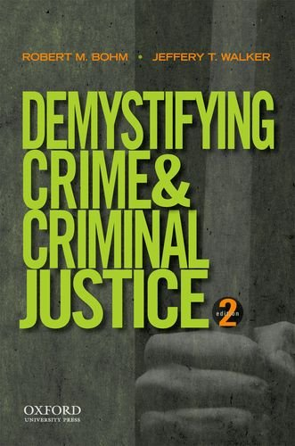 Demystifying Crime and Criminal Justice  2nd 2013 9780199843831 Front Cover