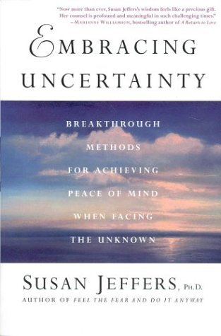 Embracing Uncertainty Breakthrough Methods for Achieving Peace of Mind When Facing the Unknown  2003 (Revised) edition cover