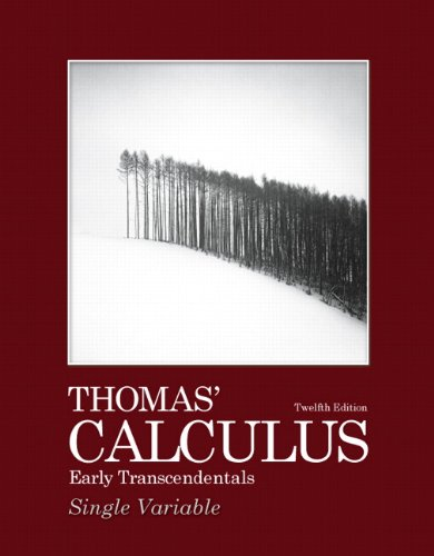 Thomas' Calculus Early Transcendentals, Single Variable  12th 2010 edition cover
