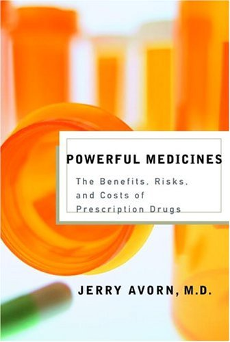 Powerful Medicines The Benefits, Risks, and Costs of Prescription Drugs  2004 9780375414831 Front Cover