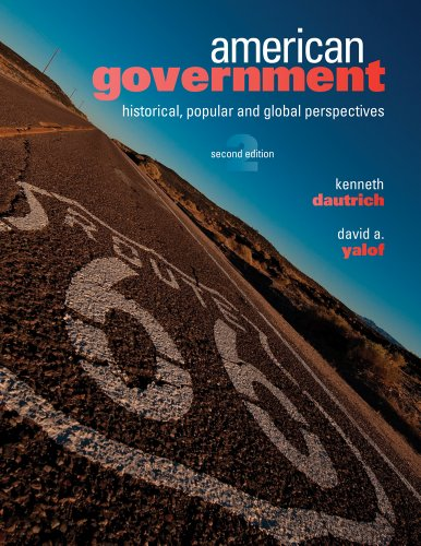American Government Historical, Popular, and Global Perspectives 2nd 2012 9780495910831 Front Cover