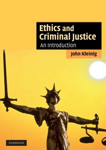 Ethics and Criminal Justice An Introduction  2008 edition cover
