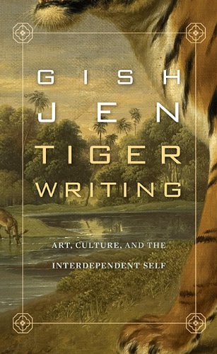 Tiger Writing Art, Culture, and the Interdependent Self N/A edition cover