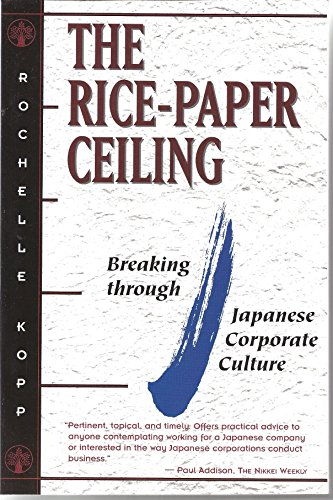 Rice-Paper Ceiling : Breaking Through Japanese Corporate Culture  2000 (Reprint) 9780756776831 Front Cover