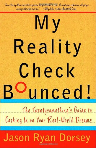 My Reality Check Bounced! The Gen-Y Guide to Cashing in on Your Real-World Dreams  2007 edition cover
