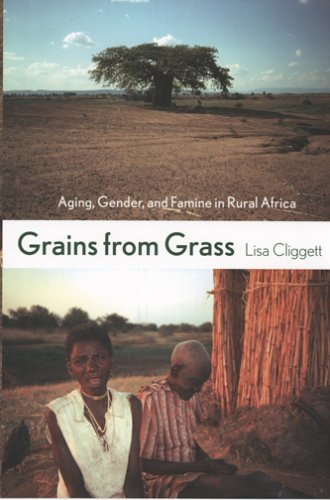 Grains from Grass Aging, Gender, and Famine in Rural Africa  2005 edition cover