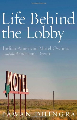 Life Behind the Lobby Indian American Motel Owners and the American Dream  2012 edition cover