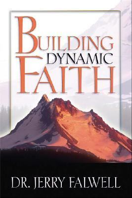 Building Dynamic Faith   2007 9780849919831 Front Cover