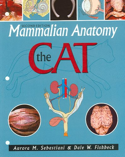 Mammalian Anatomy The Cat 2nd 2005 9780895826831 Front Cover