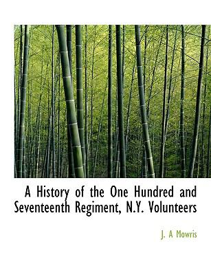 History of the One Hundred and Seventeenth Regiment, N y Volunteers  N/A 9781113855831 Front Cover