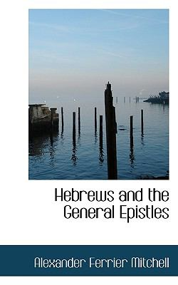 Hebrews and the General Epistles N/A 9781113938831 Front Cover