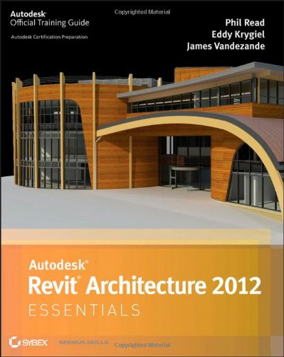 Autodesk Revit Architecture 2012 Essentials   2011 9781118016831 Front Cover