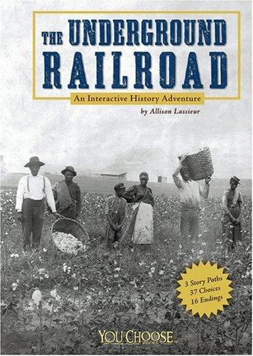 Underground Railroad An Interactive History Adventure  2007 edition cover