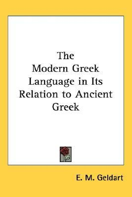 Modern Greek Language in Its Relation to Ancient Greek  N/A edition cover