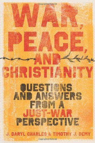War, Peace, and Christianity Questions and Answers from a Just-War Perspective  2010 edition cover