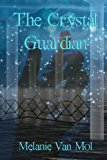 Crystal Guardian  N/A 9781490521831 Front Cover
