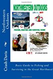 Northwestern Outdoors Basic Guide to Fishing and Surviving in the Great Northwest N/A 9781492981831 Front Cover