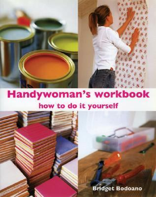 Handywoman's Workbook : How to Do It Yourself  2005 9781552636831 Front Cover
