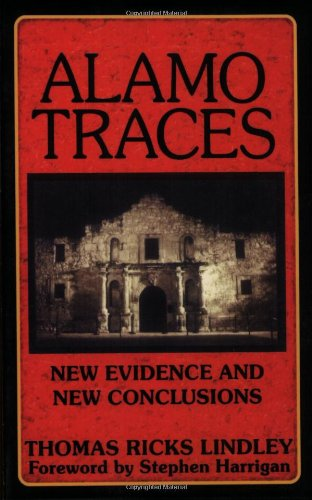 Alamo Traces New Evidence and New Conclusions  2003 9781556229831 Front Cover