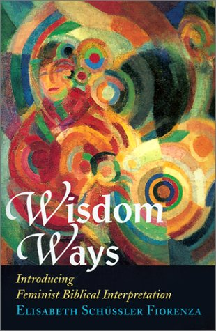 Wisdom Ways Introducing Feminist Biblical Interpretation  2001 edition cover