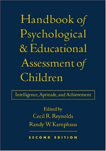 Handbook of Psychological and Educational Assessment of Children, 2/e Intelligence, Aptitude, and Achievement 2nd 2003 (Revised) edition cover