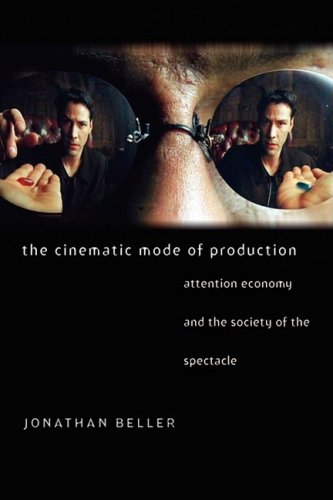 Cinematic Mode of Production Attention Economy and the Society of the Spectacle  2006 edition cover