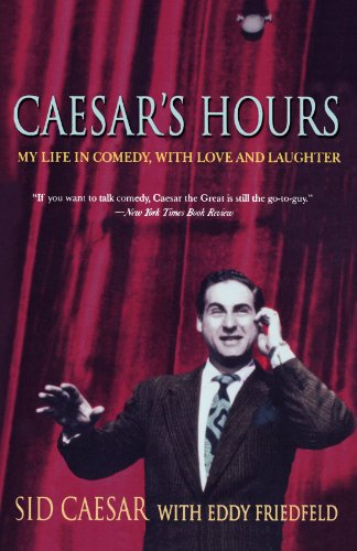 Caesar's Hours My Life in Comedy, with Love and Laughter N/A edition cover