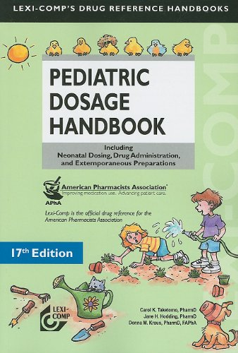 Lexi-Comp's Pediatric Dosage Handbook Including Neonatal Dosing, Drug Adminstration, and Extemporaneous Preparations 17th 2010 edition cover
