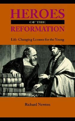 Heroes of the Reformation  N/A 9781932474831 Front Cover