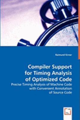 Compiler Support for Timing Analysis of Optimized Code:   2008 9783836468831 Front Cover
