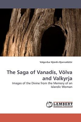 Saga of Vanad�s, V�lva and Valkyrj N/A 9783838307831 Front Cover