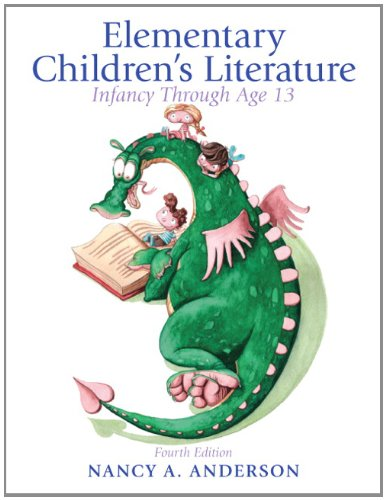 Elementary Children's Literature Infancy Through Age 13 4th 2013 (Revised) edition cover