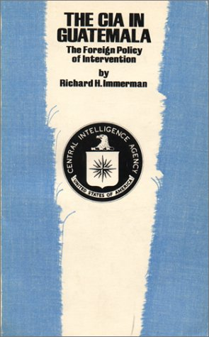 CIA in Guatemala The Foreign Policy of Intervention  1982 edition cover