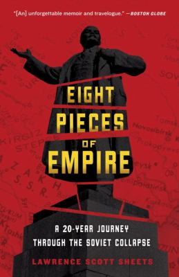 Eight Pieces of Empire A 20-Year Journey Through the Soviet Collapse N/A edition cover