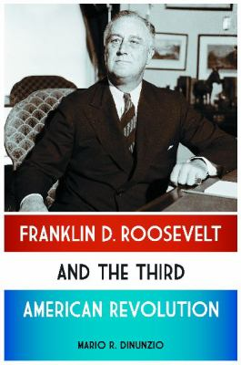 Franklin D. Roosevelt and the Third American Revolution   2011 edition cover