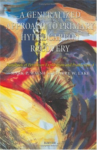 Generalized Approach to Primary Hydrocarbon Recovery of Petroleum Exploration and Production   2003 edition cover