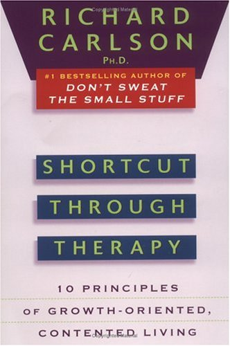 Shortcut Through Therapy Ten Principles of Growth-Oriented, Contented Living N/A edition cover
