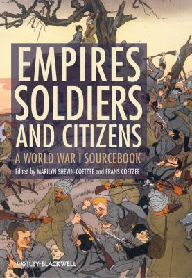 Empires, Soldiers and Citizens A World War I Sourcebook 2nd 2012 edition cover