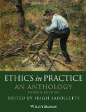 Ethics in Practice An Anthology 4th 2014 edition cover