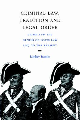 Criminal Law, Tradition and Legal Order Crime and the Genius of Scots Law, 1747 to the Present  2005 9780521023832 Front Cover