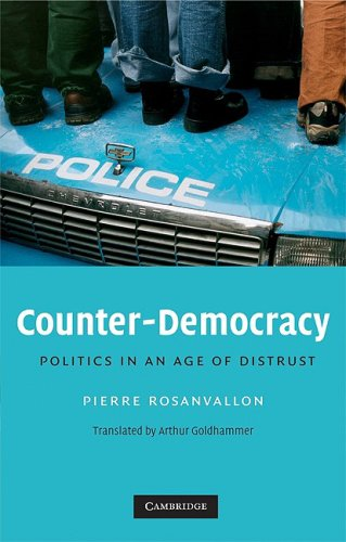 Counter-Democracy Politics in an Age of Distrust  2008 9780521713832 Front Cover