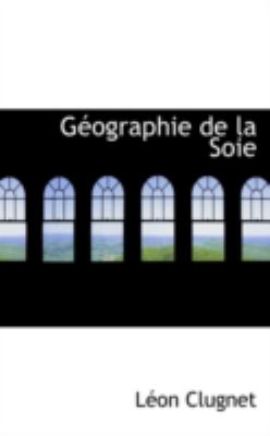 Geographie De La Soie:   2008 edition cover