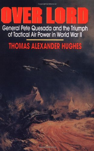 Overlord General Pete Quesada and the Triumph of Tactical Air Power in World War II  2002 edition cover