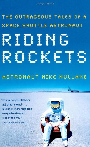 Riding Rockets The Outrageous Tales of a Space Shuttle Astronaut  2007 9780743276832 Front Cover
