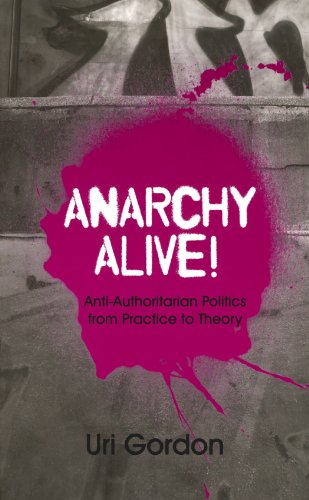 Anarchy Alive! Anti-Authoritarian Politics from Practice to Theory  2008 9780745326832 Front Cover
