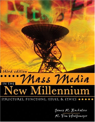 Mass Media in the New Millennium : Structures, Functions, Issues and Ethics 3rd 2005 (Revised) 9780757516832 Front Cover
