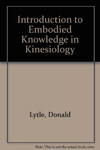 Introduction to Embodied Knowledge in Kinesiology  Revised 9780757561832 Front Cover