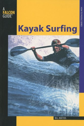 Kayak Surfing   2009 9780762750832 Front Cover